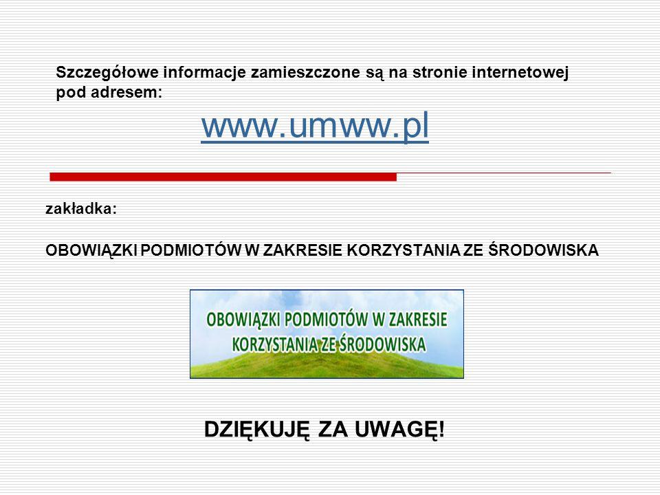 Szczegółowe informacje zamieszczone są na stronie internetowej pod adresem: www.umww.pl