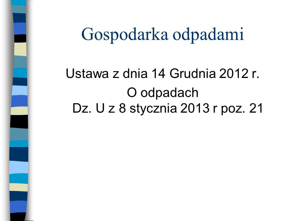 O odpadach Dz. U z 8 stycznia 2013 r poz. 21