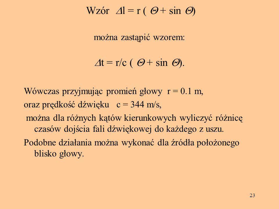 Wzór Dl = r ( Q + sin Q) można zastąpić wzorem: Dt = r/c ( Q + sin Q).