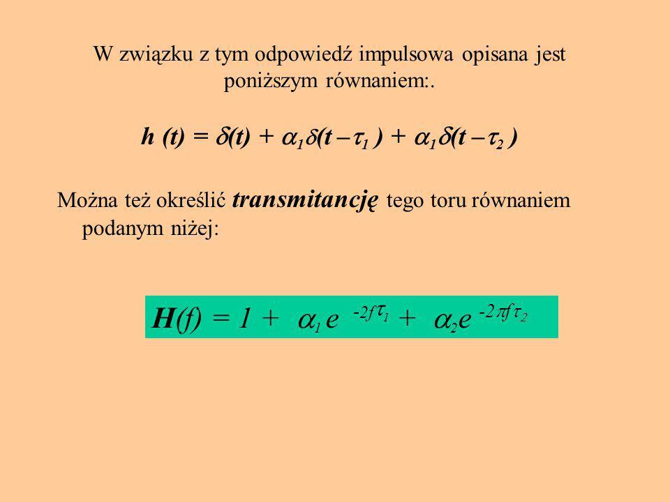 W związku z tym odpowiedź impulsowa opisana jest poniższym równaniem: