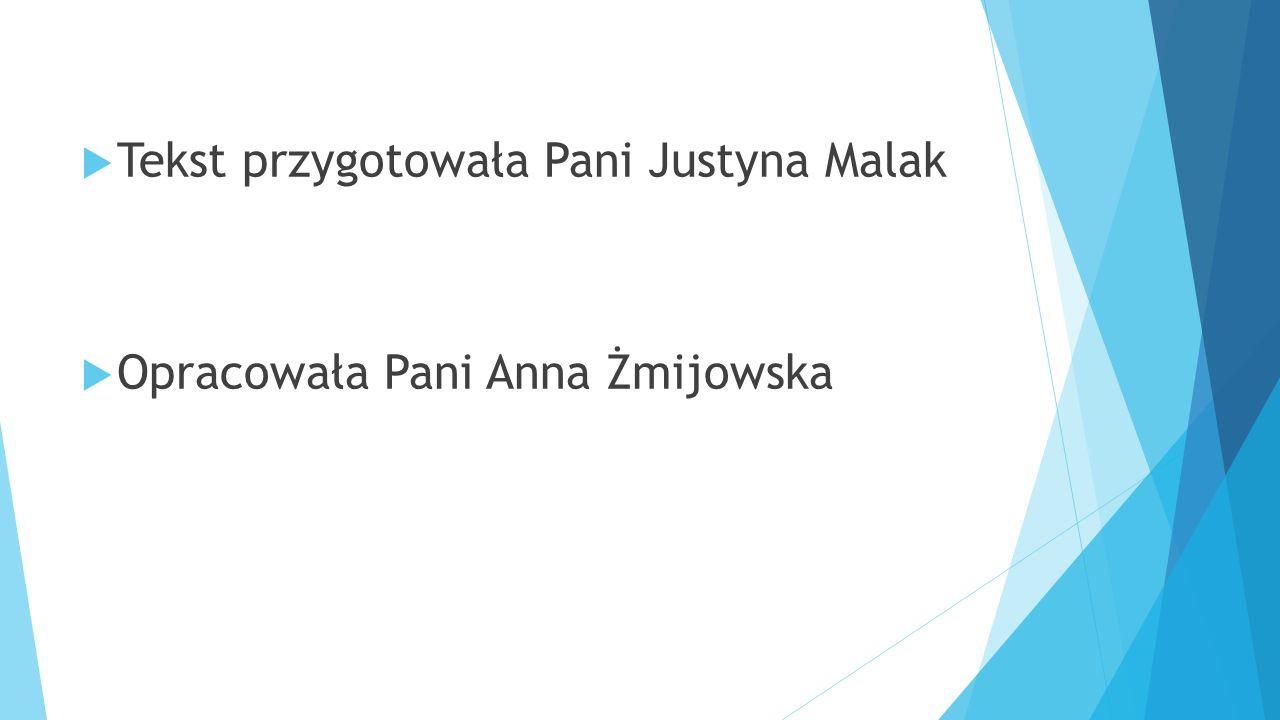 Tekst przygotowała Pani Justyna Malak