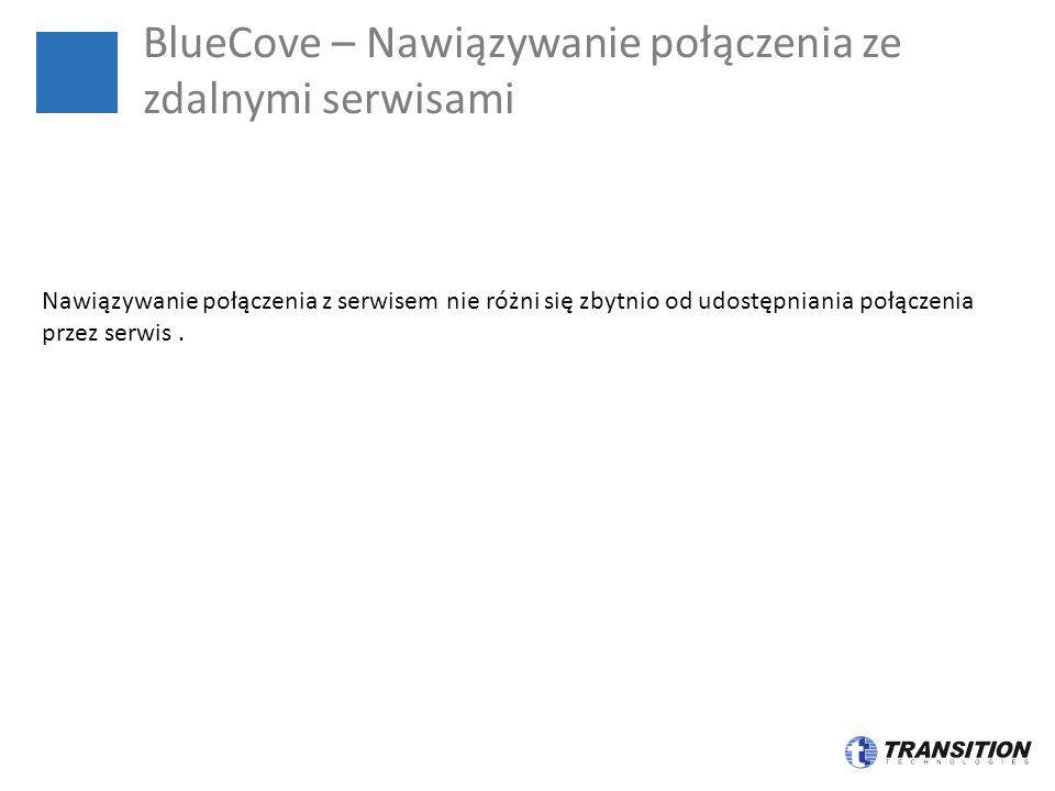 BlueCove – Nawiązywanie połączenia ze zdalnymi serwisami