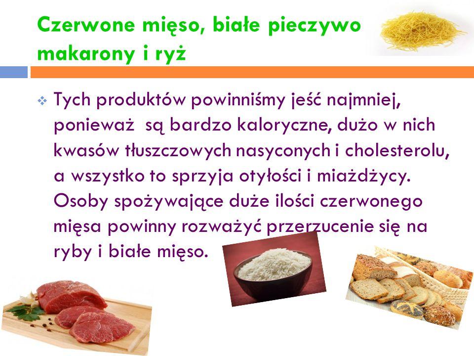Czerwone mięso, białe pieczywo makarony i ryż
