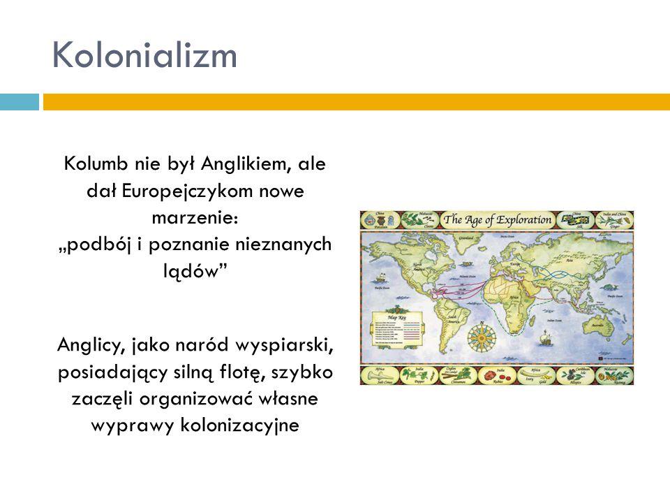 """Kolonializm Kolumb nie był Anglikiem, ale dał Europejczykom nowe marzenie: """"podbój i poznanie nieznanych lądów"""