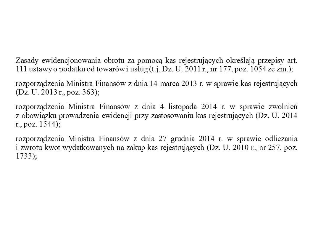 Zasady ewidencjonowania obrotu za pomocą kas rejestrujących określają przepisy art. 111 ustawy o podatku od towarów i usług (t.j. Dz. U. 2011 r., nr 177, poz. 1054 ze zm.);