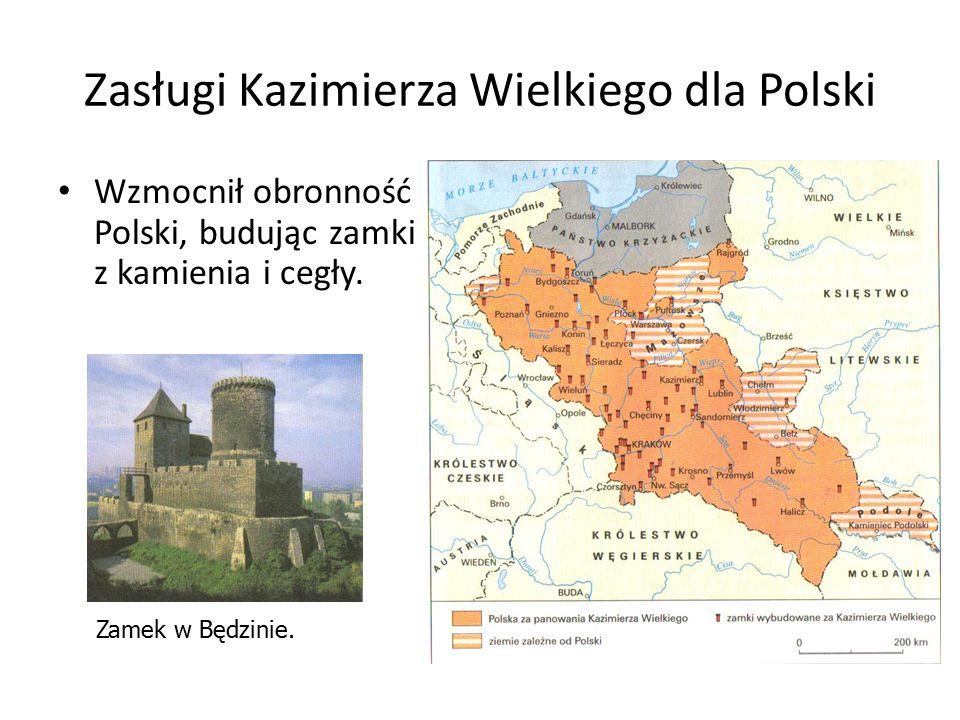Zasługi Kazimierza Wielkiego dla Polski