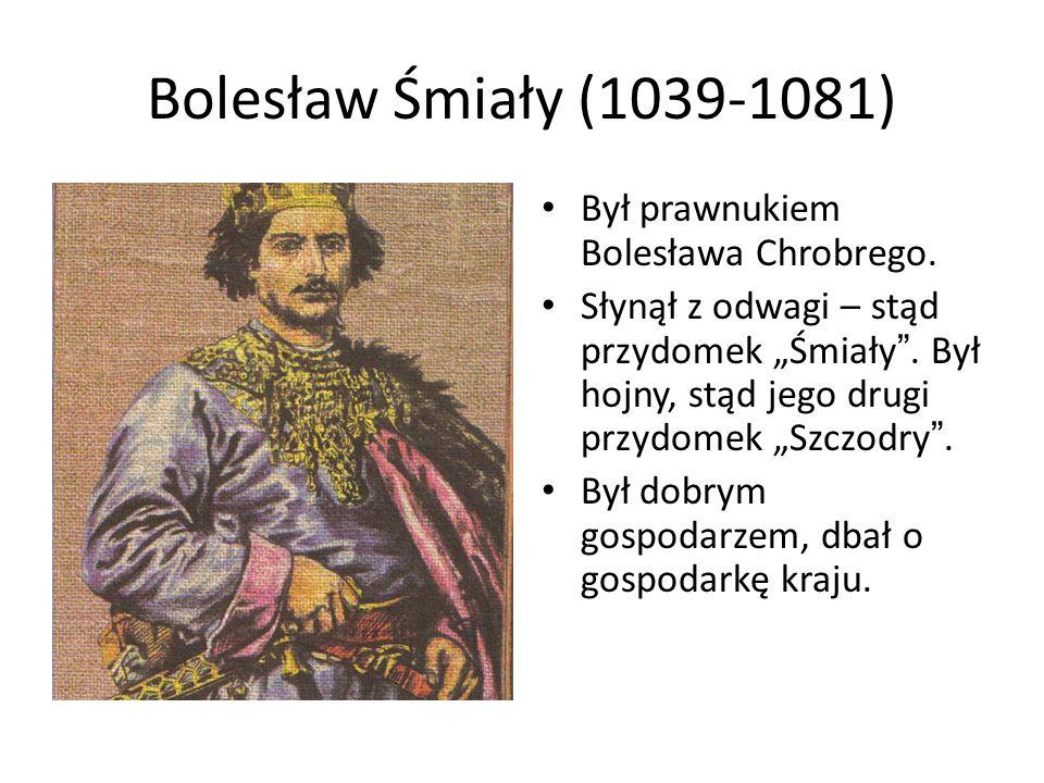 Bolesław Śmiały (1039-1081) Był prawnukiem Bolesława Chrobrego.