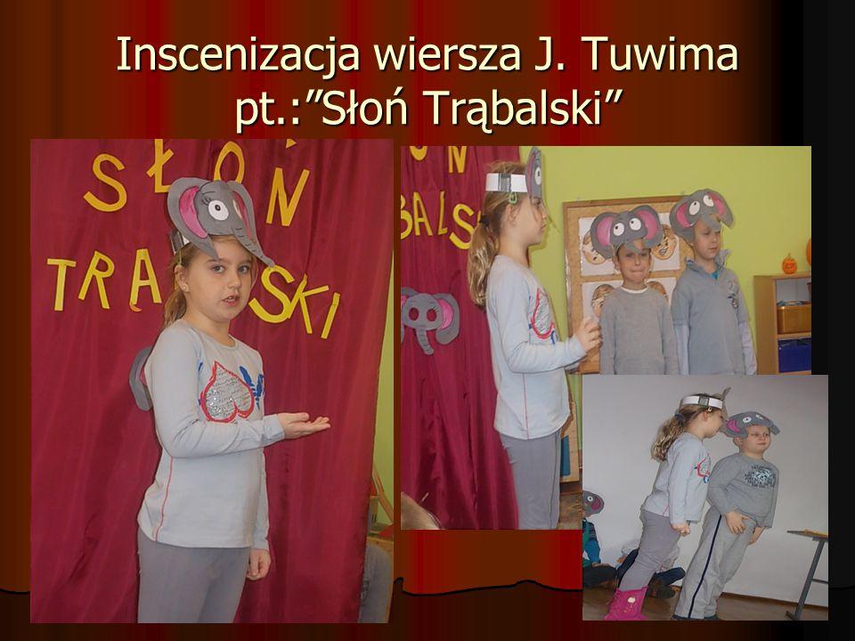 Inscenizacja wiersza J. Tuwima pt.: Słoń Trąbalski
