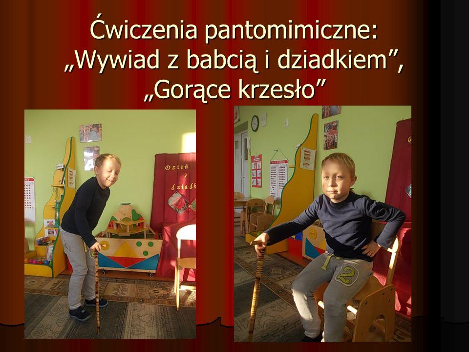 """Ćwiczenia pantomimiczne: """"Wywiad z babcią i dziadkiem , """"Gorące krzesło"""