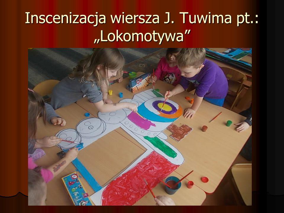 """Inscenizacja wiersza J. Tuwima pt.: """"Lokomotywa"""