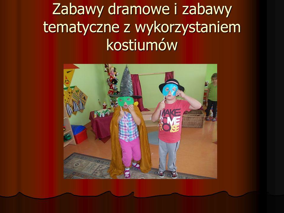 Zabawy dramowe i zabawy tematyczne z wykorzystaniem kostiumów
