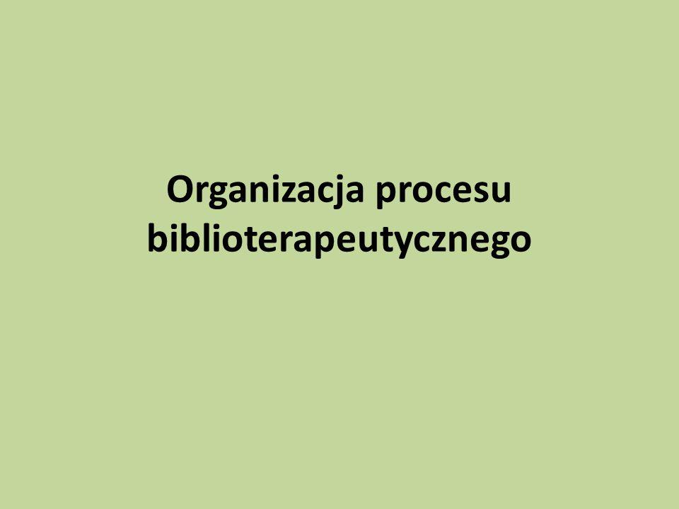 Organizacja procesu biblioterapeutycznego