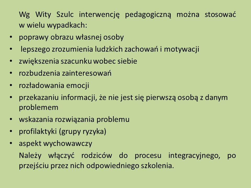 Wg Wity Szulc interwencję pedagogiczną można stosować w wielu wypadkach: