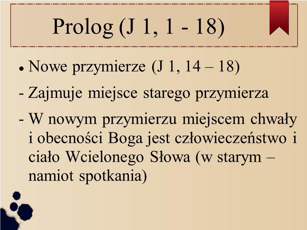 Prolog (J 1, 1 - 18) Nowe przymierze (J 1, 14 – 18)