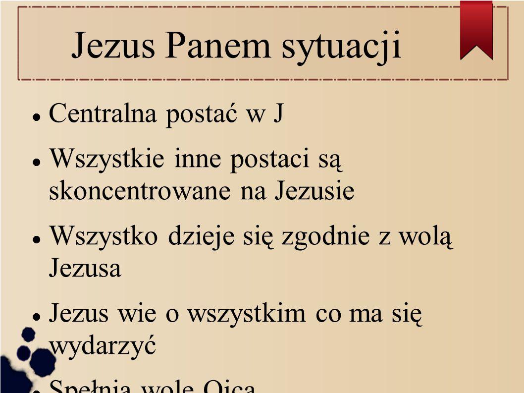 Jezus Panem sytuacji Centralna postać w J
