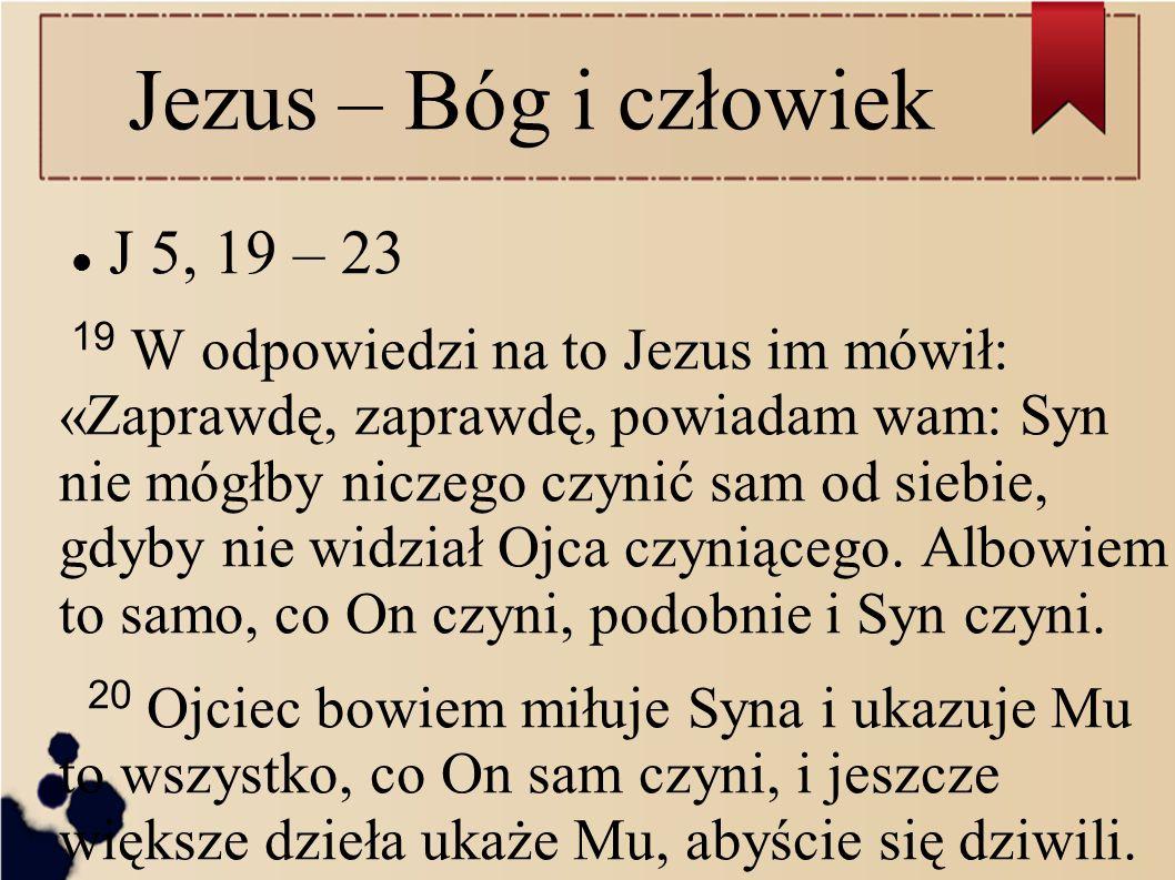 Jezus – Bóg i człowiek J 5, 19 – 23