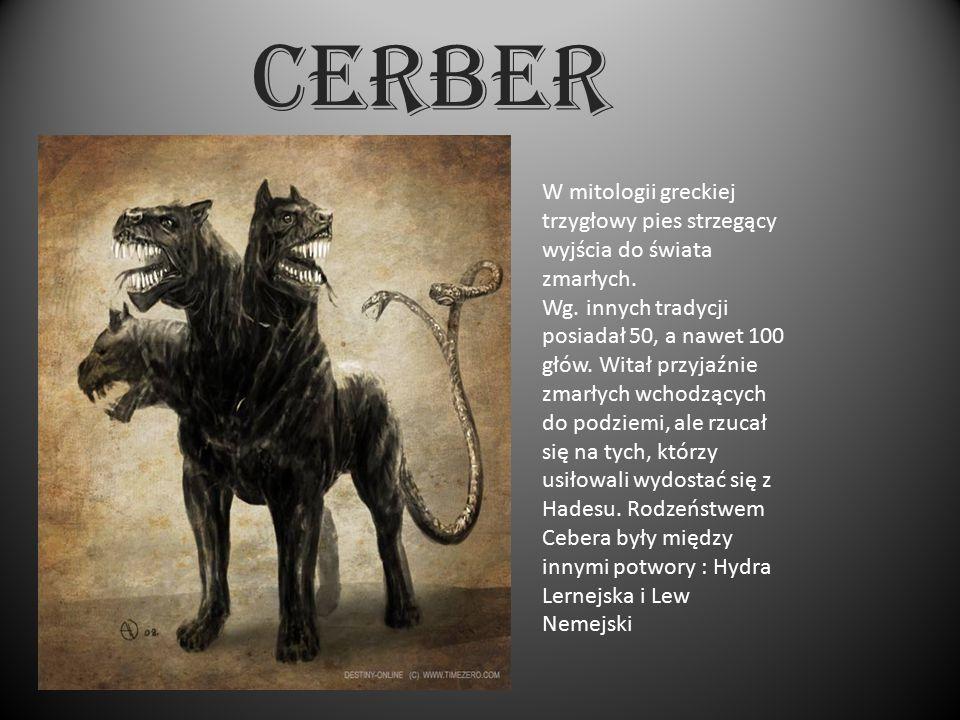 CERBER W mitologii greckiej trzygłowy pies strzegący wyjścia do świata