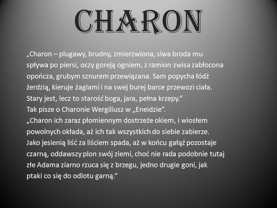 CHARON spływa po piersi, oczy goreją ogniem, z ramion zwisa zabłocona