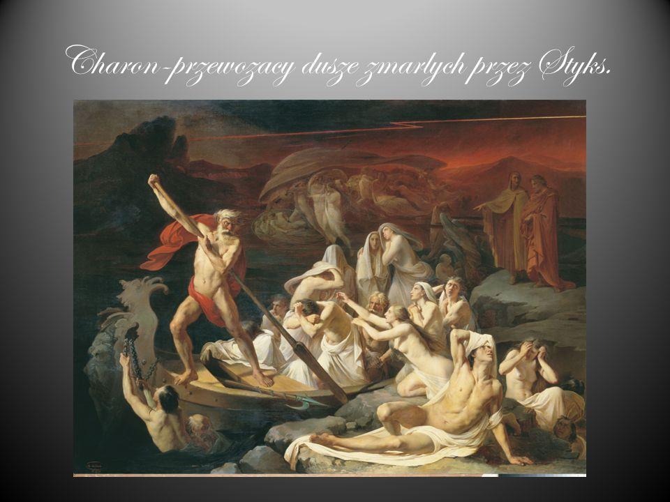 Charon-przewozacy dusze zmarlych przez Styks.