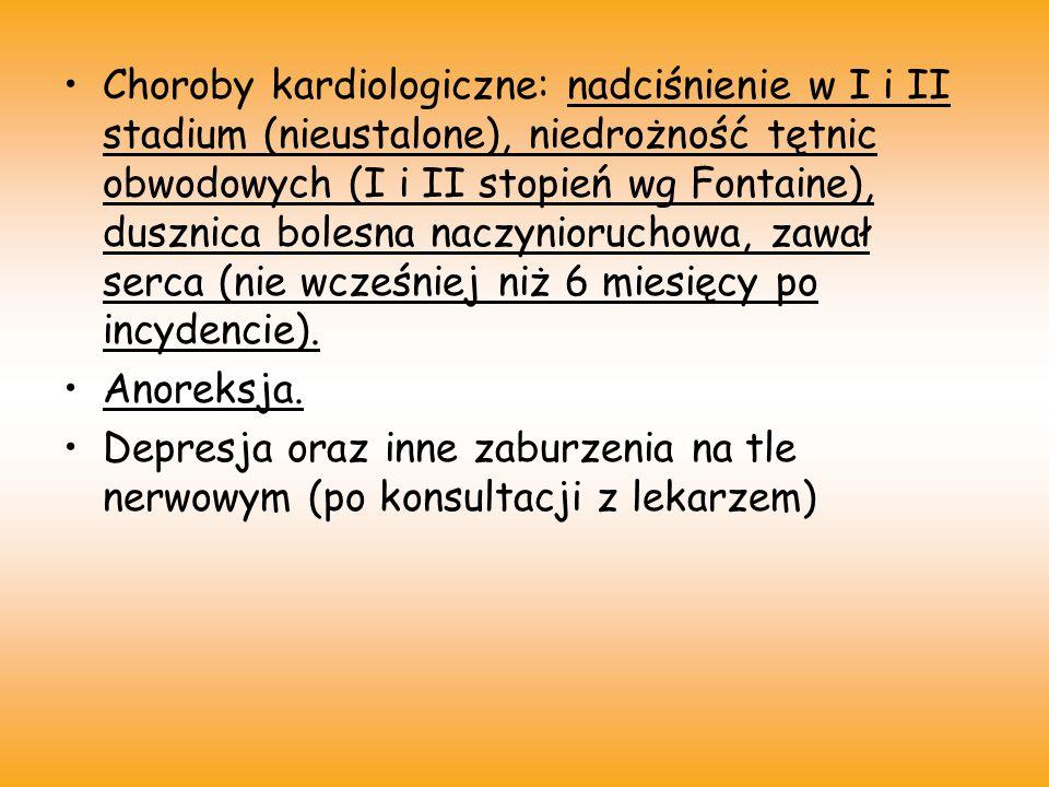 Choroby kardiologiczne: nadciśnienie w I i II stadium (nieustalone), niedrożność tętnic obwodowych (I i II stopień wg Fontaine), dusznica bolesna naczynioruchowa, zawał serca (nie wcześniej niż 6 miesięcy po incydencie).