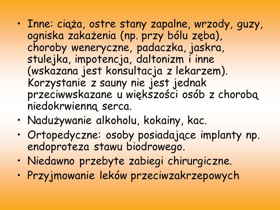 Inne: ciąża, ostre stany zapalne, wrzody, guzy, ogniska zakażenia (np
