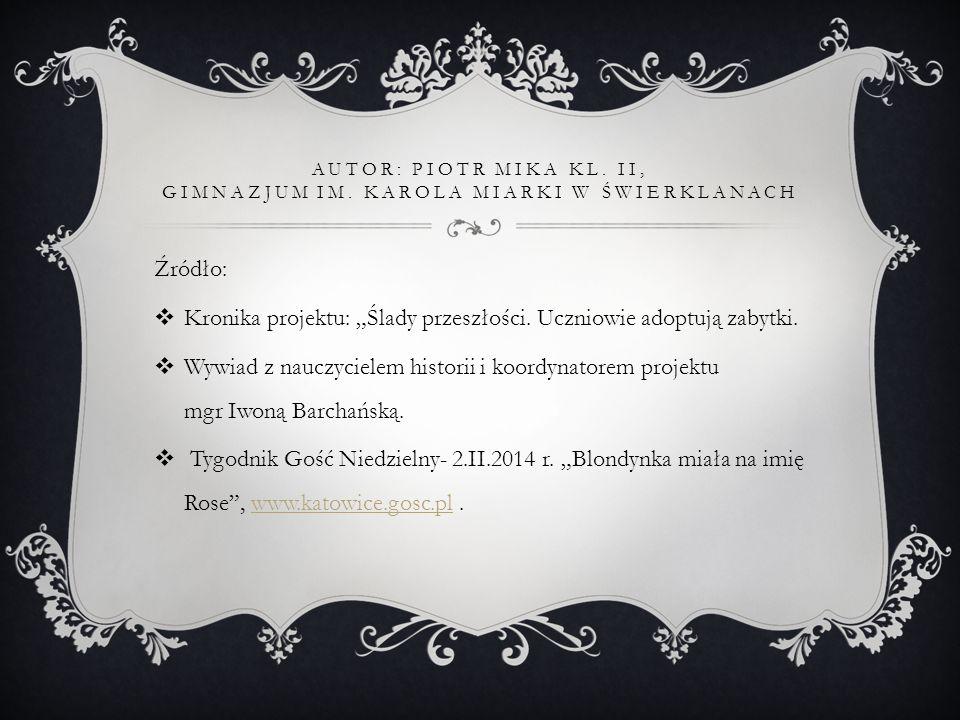 Autor: Piotr Mika kl. II, gimnazjum im. Karola Miarki w Świerklanach
