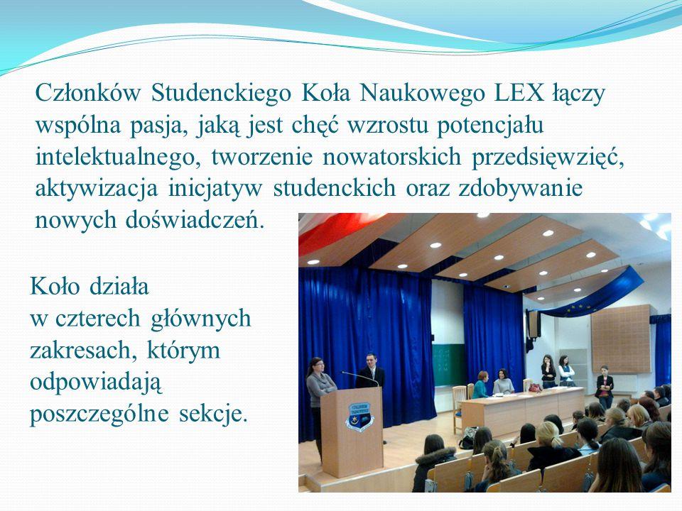 Członków Studenckiego Koła Naukowego LEX łączy wspólna pasja, jaką jest chęć wzrostu potencjału intelektualnego, tworzenie nowatorskich przedsięwzięć, aktywizacja inicjatyw studenckich oraz zdobywanie nowych doświadczeń.