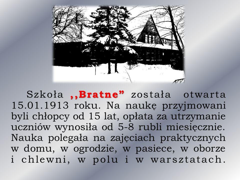 Szkoła ,,Bratne została otwarta 15. 01. 1913 roku