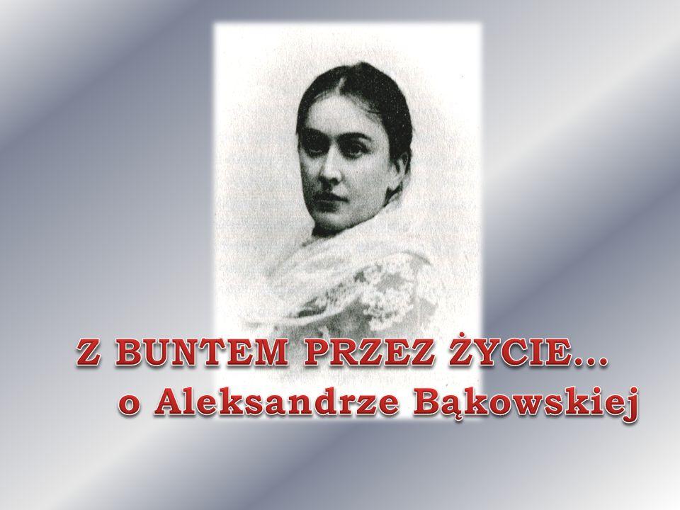 o Aleksandrze Bąkowskiej