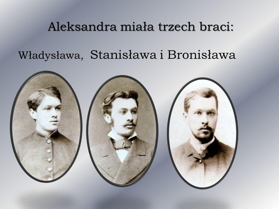 Aleksandra miała trzech braci: