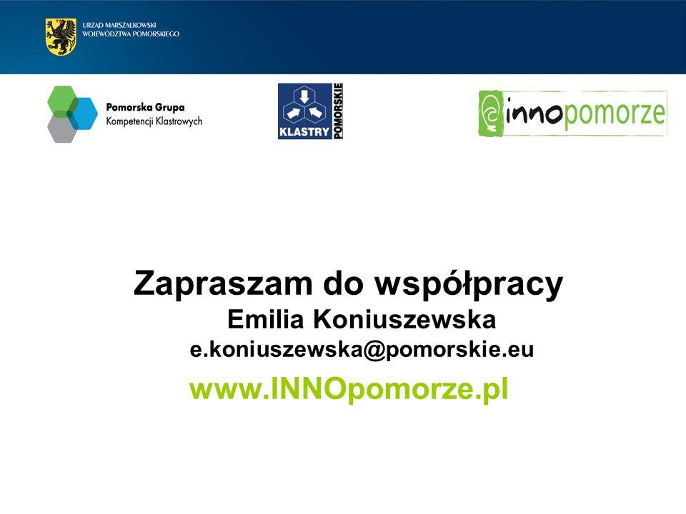 Zapraszam do współpracy Emilia Koniuszewska e. koniuszewska@pomorskie