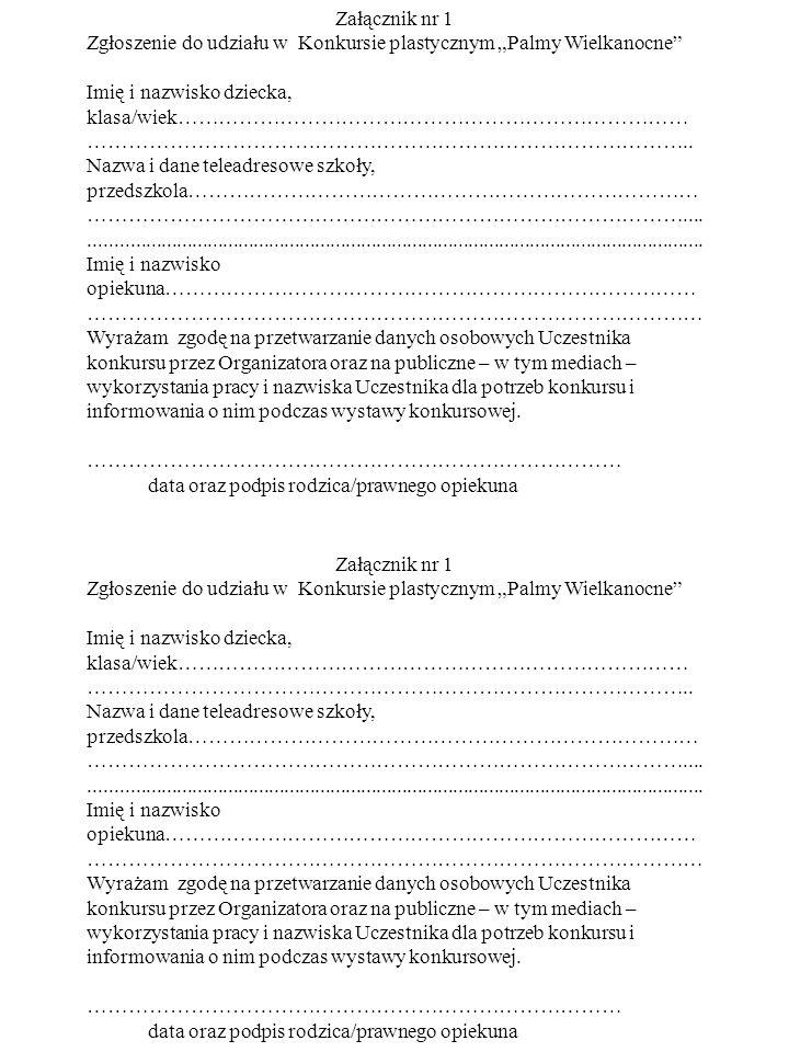 """Załącznik nr 1 Zgłoszenie do udziału w Konkursie plastycznym """"Palmy Wielkanocne"""