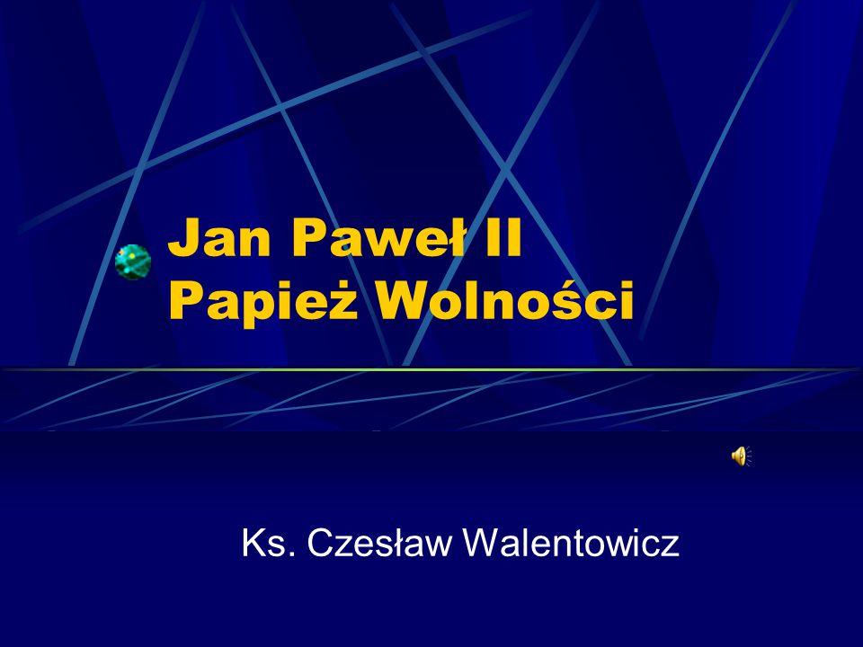 Jan Paweł II Papież Wolności