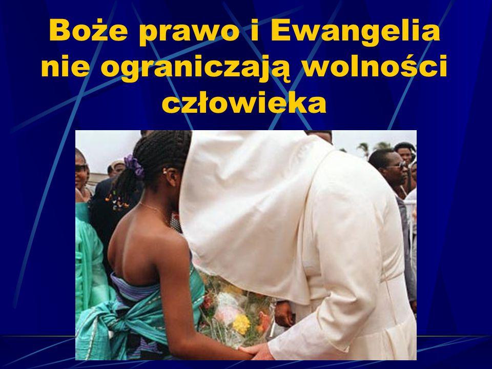Boże prawo i Ewangelia nie ograniczają wolności człowieka