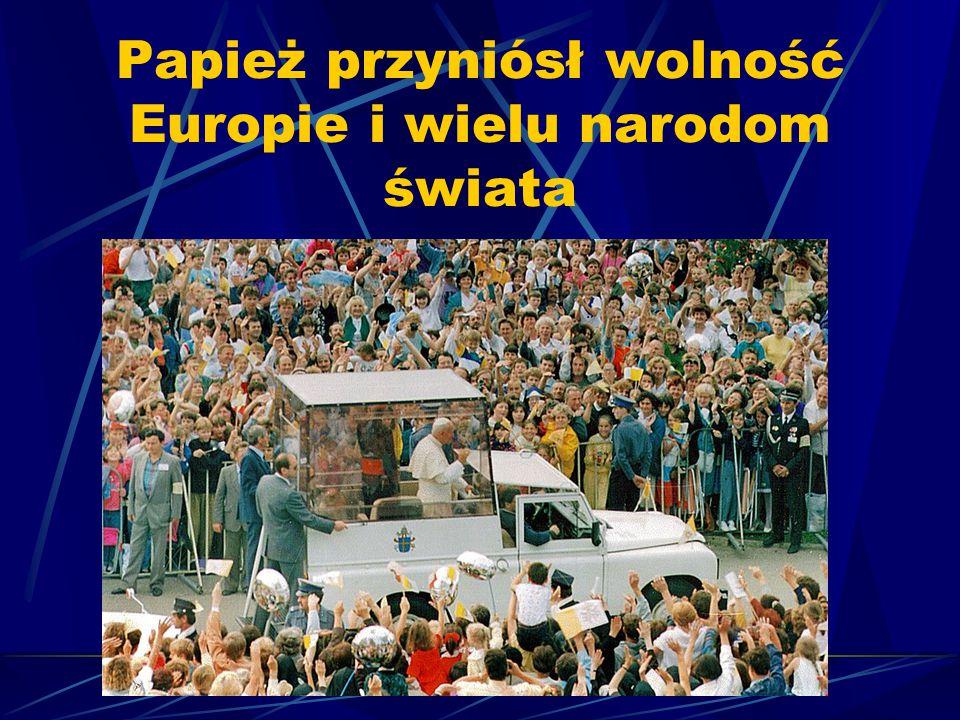 Papież przyniósł wolność Europie i wielu narodom świata
