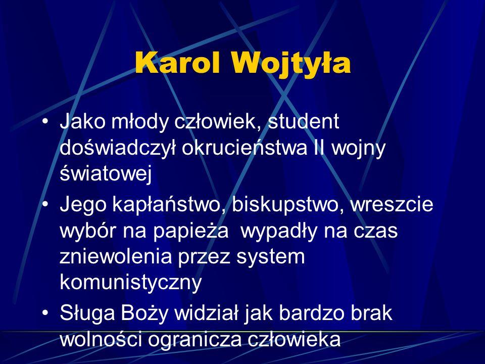 Karol Wojtyła Jako młody człowiek, student doświadczył okrucieństwa II wojny światowej.