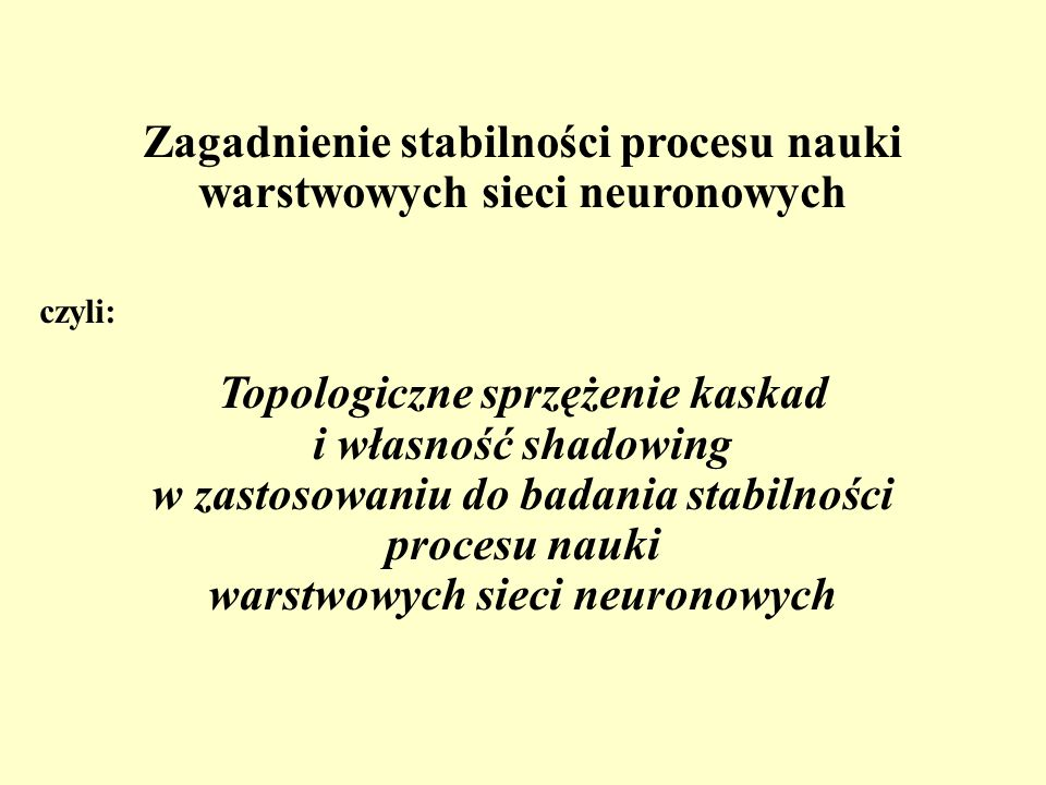 Zagadnienie stabilności procesu nauki warstwowych sieci neuronowych