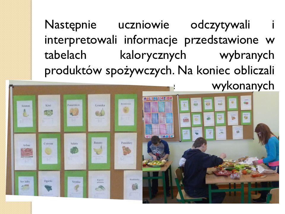 Następnie uczniowie odczytywali i interpretowali informacje przedstawione w tabelach kalorycznych wybranych produktów spożywczych.