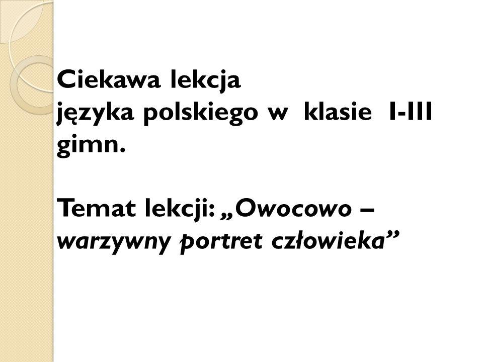 Ciekawa lekcja języka polskiego w klasie I-III gimn
