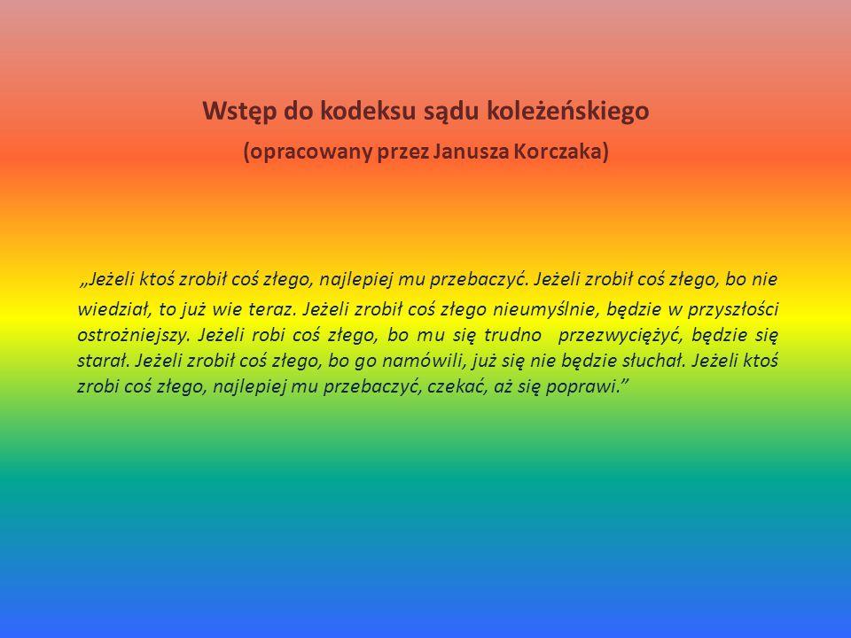 Wstęp do kodeksu sądu koleżeńskiego (opracowany przez Janusza Korczaka)