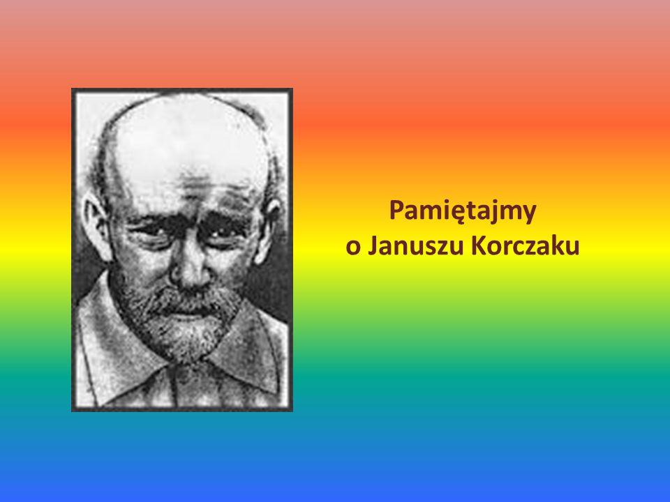 Pamiętajmy o Januszu Korczaku