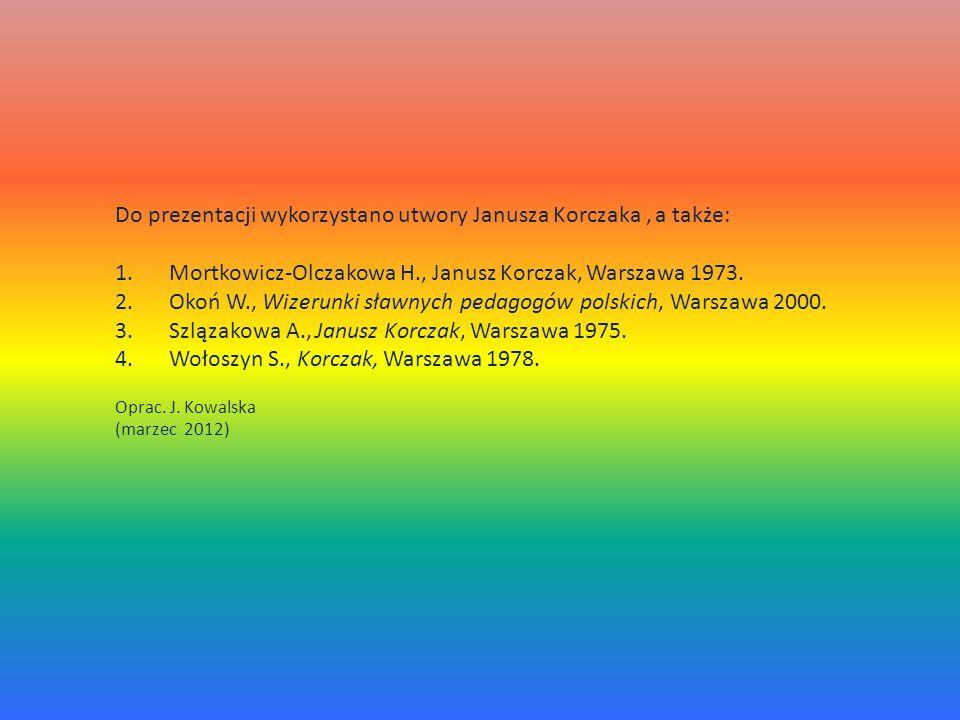 Do prezentacji wykorzystano utwory Janusza Korczaka , a także: