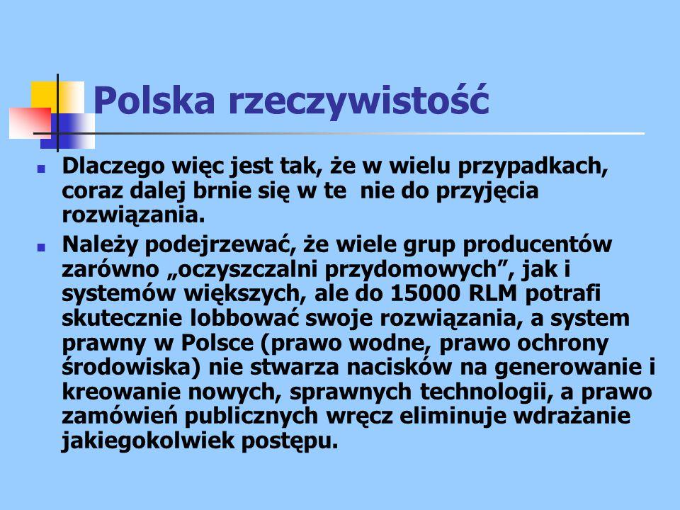 Polska rzeczywistość Dlaczego więc jest tak, że w wielu przypadkach, coraz dalej brnie się w te nie do przyjęcia rozwiązania.