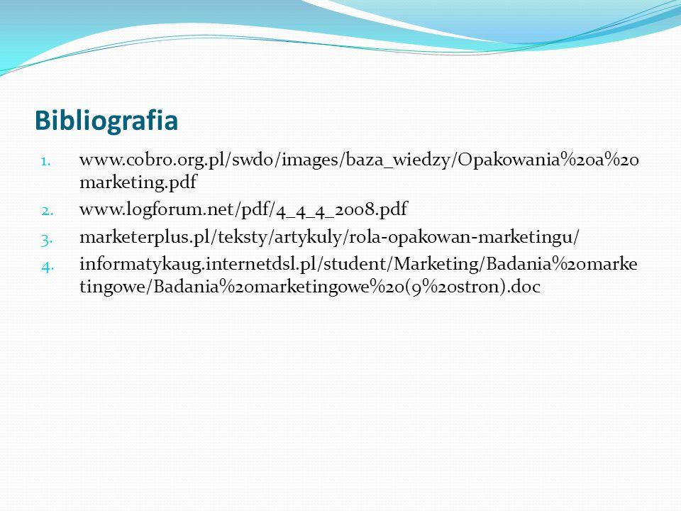 Bibliografia www.cobro.org.pl/swdo/images/baza_wiedzy/Opakowania%20a%20marketing.pdf. www.logforum.net/pdf/4_4_4_2008.pdf.