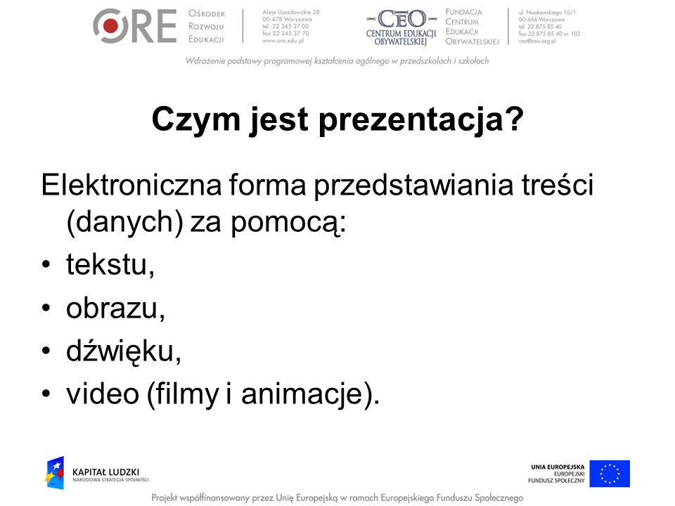 Czym jest prezentacja Elektroniczna forma przedstawiania treści (danych) za pomocą: tekstu, obrazu,
