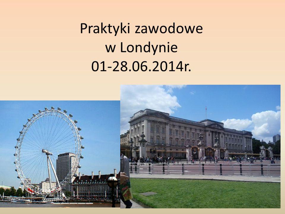 Praktyki zawodowe w Londynie 01-28.06.2014r.