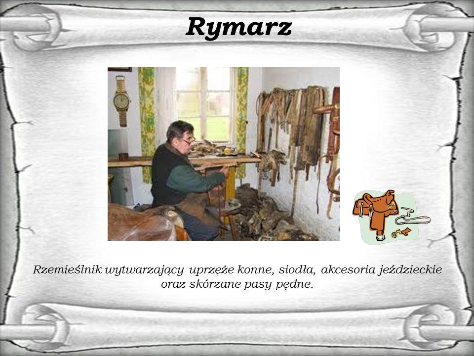 Rymarz Rzemieślnik wytwarzający uprzęże konne, siodła, akcesoria jeździeckie oraz skórzane pasy pędne.