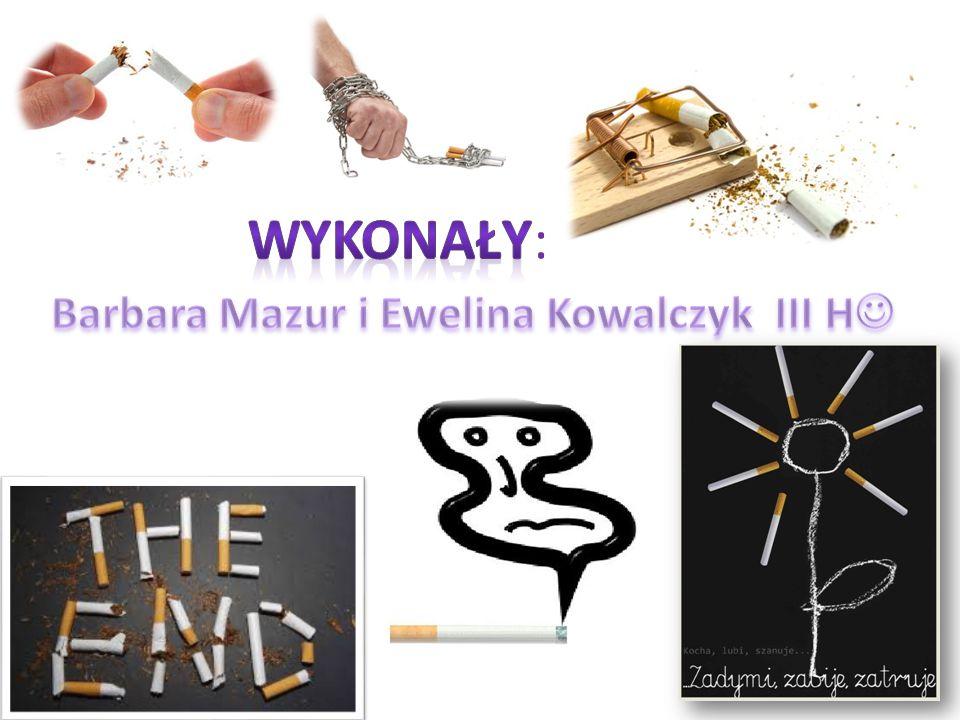 Wykonały: Barbara Mazur i Ewelina Kowalczyk III H