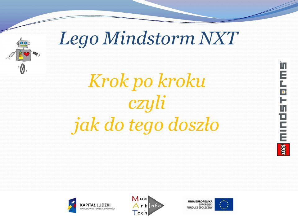 Lego Mindstorm NXT Krok po kroku czyli jak do tego doszło