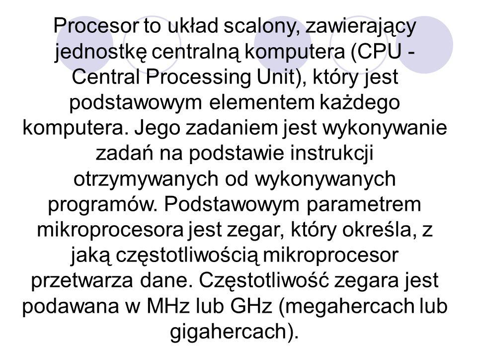 Procesor to układ scalony, zawierający jednostkę centralną komputera (CPU - Central Processing Unit), który jest podstawowym elementem każdego komputera.
